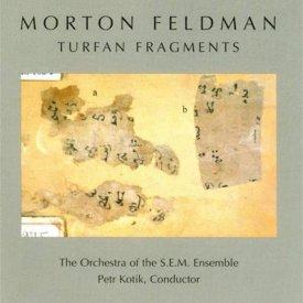 MORTON FELDMAN / Turfan Fragments (CD)