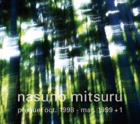 NASUNO MITSURU / Prequel Oct. 1998 - Mar. 1999 + 1 (CD)