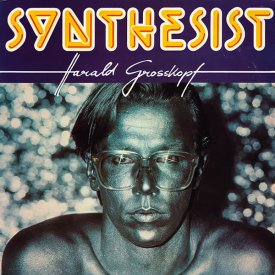 HARALD GROSSKOPF / Synthesist (CD/LP)
