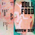 DOLL FOOD / Marrow Deep (Cassette)