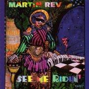 MARTIN REV / See Me Ridin' (CD)
