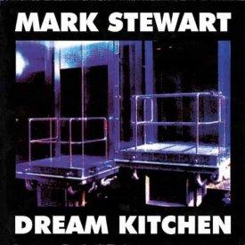 MARK STEWART / Dream Kitchen (12 inch)