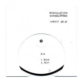 RUNZELSTIRN GURGELSTOCK, Rudolf Eb.er / Bock Mist Bock (7 inch)