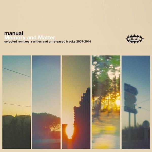 MANUAL / Memory and Matter: Selected Remixes, Rarities and Unreleased Tracks 2007-2014 (2CD)