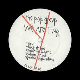 THE POP GROUP / We Are Time (CD/LP)