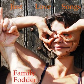 FAMILY FODDER / Just Love Songs (LP)