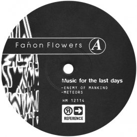 FANON FLOWERS / Music For The Last Days (10 inch)