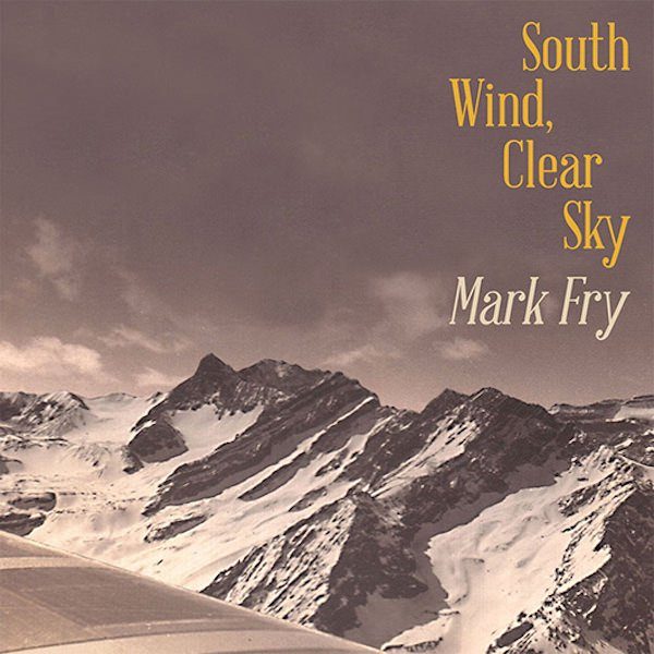 MARK FRY / South Wind, Clear Sky (CD/LP)
