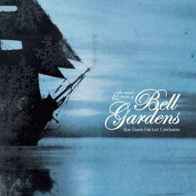 BELL GARDENS / Slow Dawns For Lost Conclusions (CD/LP)
