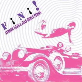 ANDREW LILES & JEAN-HERVE PERON / Fini! (CD)