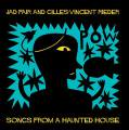 JAD FAIR and GILLES-VINCENT RIEDER / Songs From A Haunted House (CD)