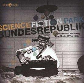 Various / Science Fiction Park Bundesrepublik (German Home Recording Tape Music Of The 1980s) (2LP)