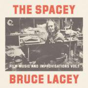 BRUCE LACEY / The Spacey Bruce Lacey - Film Music And Improvisations (CD)