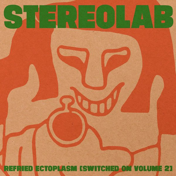 STEREOLAB / Refried Ectoplasm (Switched On Volume 2) (2LP)