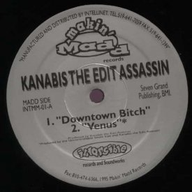 KANABIS THE EDIT ASSASSIN / Downtown Bitch (12 inch)