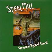 STEEL MILL / Green Eyed God (LP)