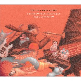 CHARLEMAGNE PALESTINE + RHYS CHATHAM / Youuu + Mee = Weee (3CD)
