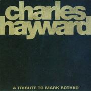 CHARLES HAYWARD / Skew-Whiff - A Tribute To Mark Rothko (CD 国内仕様)