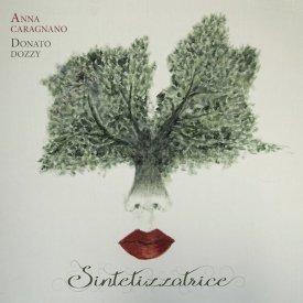 ANNA CARAGNANO & DONATO DOZZY / Sintetizzatrice (CD/LP)