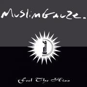 MUSLIMGAUZE / Zilver / Feel The Hiss (CD)