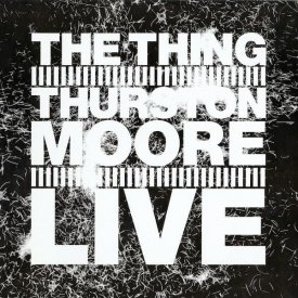 THE THING - THURSTON MOORE / Live (LP)