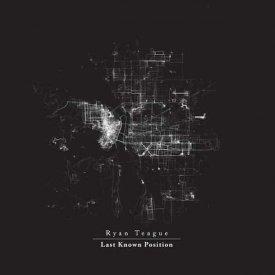 RYAN TEAGUE / Last Known Position (12