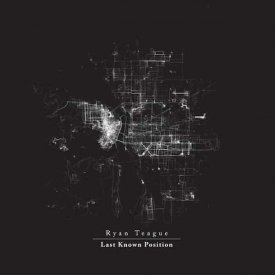 RYAN TEAGUE / Last Known Position (12''+DL)