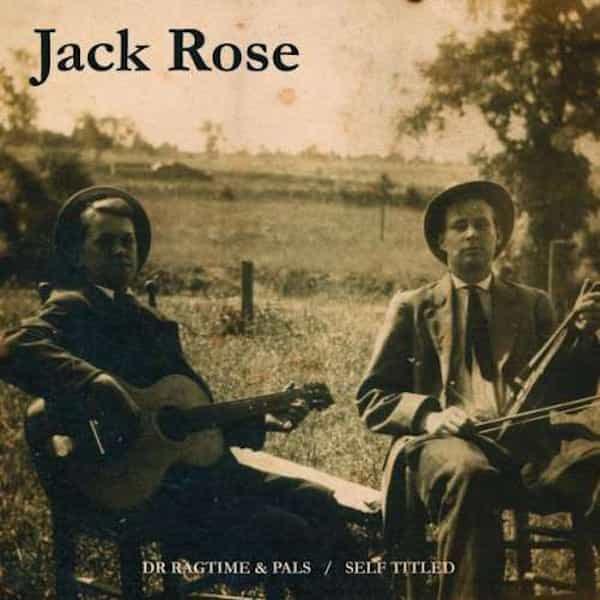 JACK ROSE / Dr Ragtime & Pals / Self Titled (2CD)