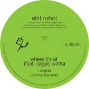 SHIT ROBOT / Where It's At (12