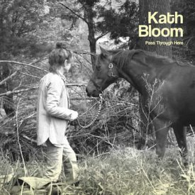 KATH BLOOM / Pass Through Here (CD/LP)