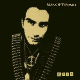 MARK STEWART / Edit (CD/2LP)