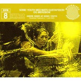 SONIC YOUTH MED MATS GUSTAFSSON OG MERZBOW / Andre Sider Af Sonic Youth (CD)