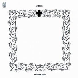 WHEN / The Black Death (LP)