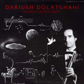 DARIUSH DOLAT-SHAHI / Electronic Music, Tar And Sehtar (LP)