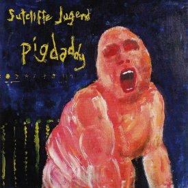 SUTCLIFFE JUGEND / Pigdaddy (CD)