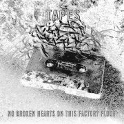 TAPES / No Broken Hearts On This Factory Floor (2LP)