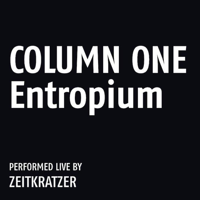 ZEITKRATZER / Column One: Entropium (LP+DL)