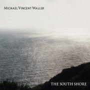 MICHAEL VINCENT WALLER / The south shore (2CD)