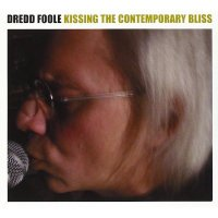 DREDD FOOLE / Kissing The Contemporary Bliss (2CD)