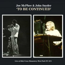JOE MCPHEE & JOHN SNYDER / To be continued (LP+DL)