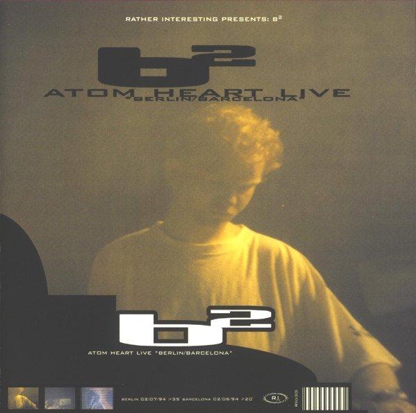 ATOM HEART / B2 (Atom Heart Live Berlin / Barcelona) (CD)