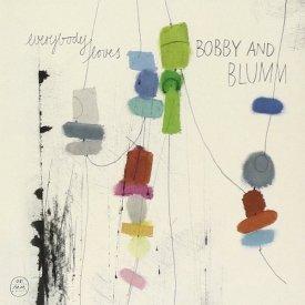 BOBBY AND BLUMM / Everybody Loves (CD/LP)