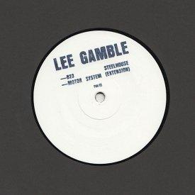 LEE GAMBLE / B23 Steelhouse (12 inch)