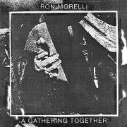 RON MORELLI / A Gathering Together (CD/LP)