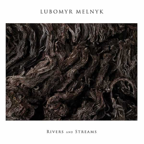 LUBOMYR MELNYK / Rivers And Streams (CD)