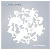 BILL WELLS & FRIENDS / Nursery Rhymes (CD)