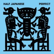 HALF JAPANESE / Perfect (CD)