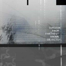 SURGEON / From Farthest Known Objects (CD/2LP)