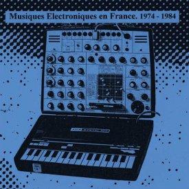 Various / Musiques Electroniques En France 1974-1984 - Vol. 1 + Vol. 2 (LP+LP)