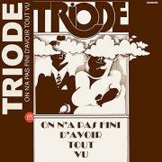 TRIODE / On N'A Pas Fini D'Avoir Tout Vu (LP)